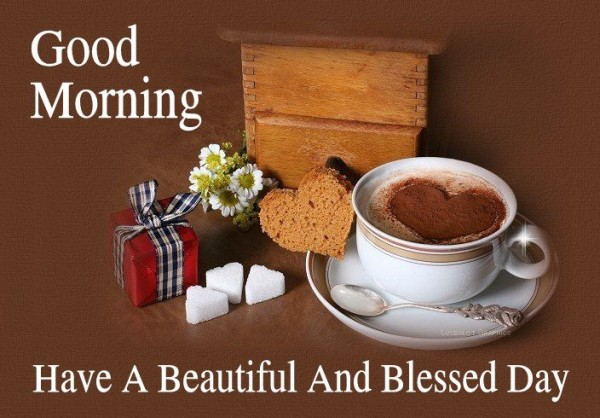 Have A Beautiful And Blessed Day - Good Morning-wg017128