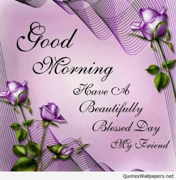 Have A Beautiful Blessed Day My Friend !-wg02315-wg02515