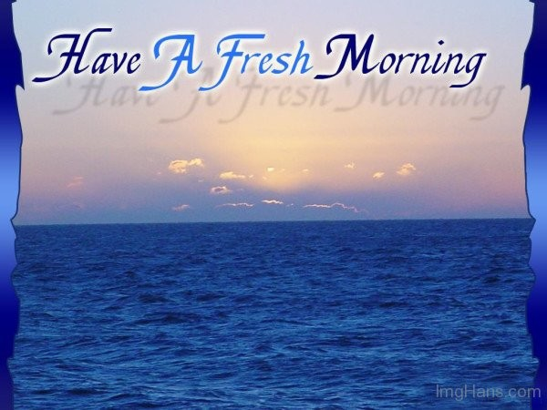 Have A Fresh Morning-wg015062