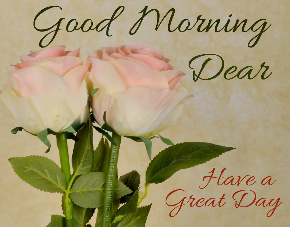 Have A Great Day Good Morning Dear