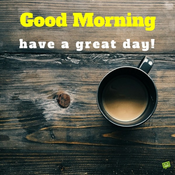Have A Great Day - Take Tea Good Morning-wg01527