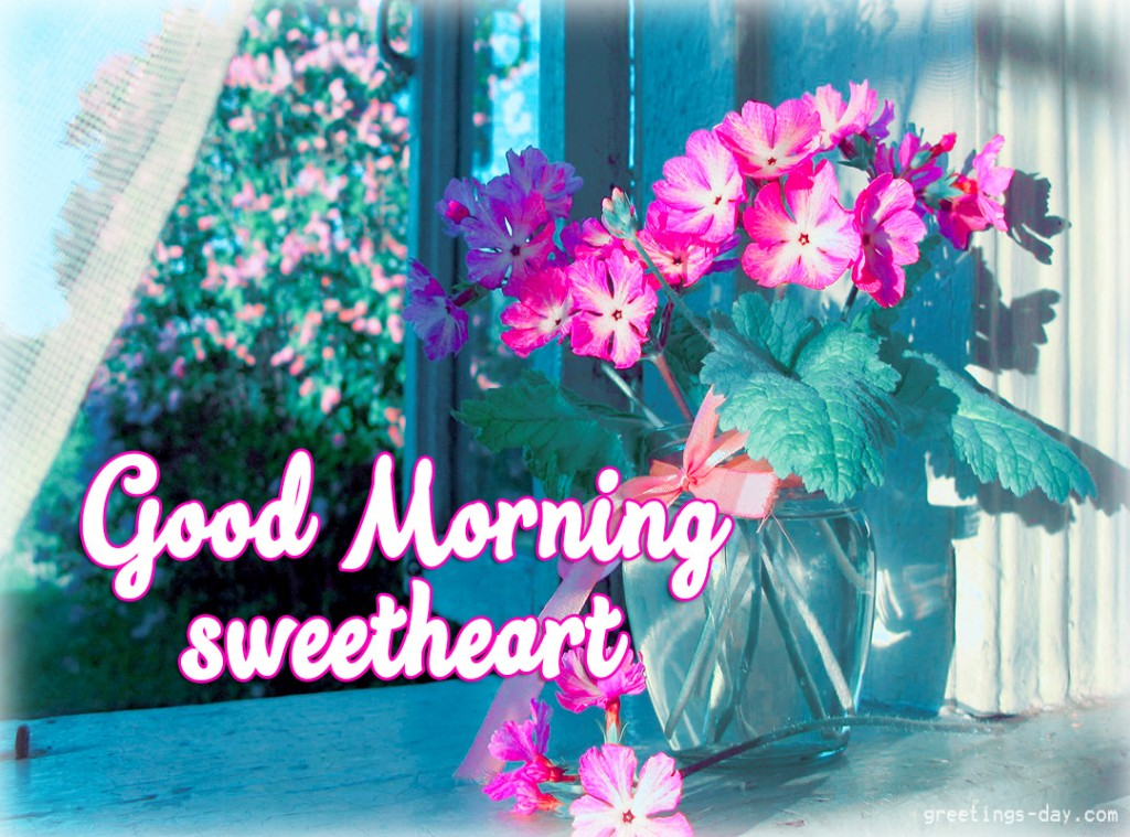 Good Morning Sweetheart: Have A Nice Day-Good Morning Sweetheart
