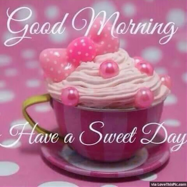 Have A Sweet Day !