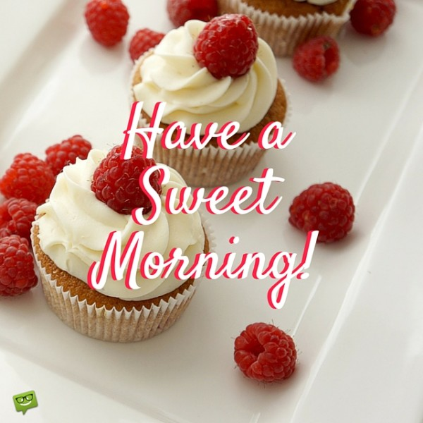 Have A Sweet Morning !-wg01081
