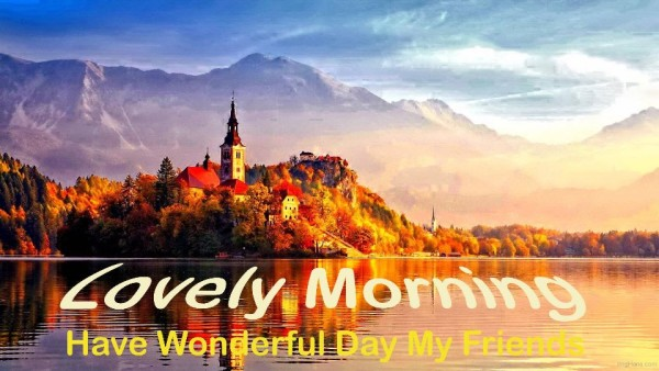 Have Wonderful Day My Friends - Good Morning-wg017142