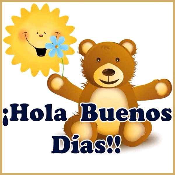Good Morning Sweet Cheeks In Spanish : Hola buenos días