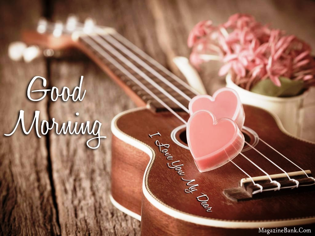 Good Morning Love Dear : I love you my dear good morning