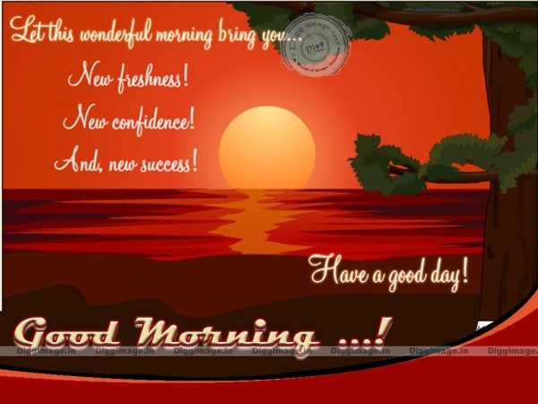 Let This Wonderful Morning Bring You New Freshness-wg01778
