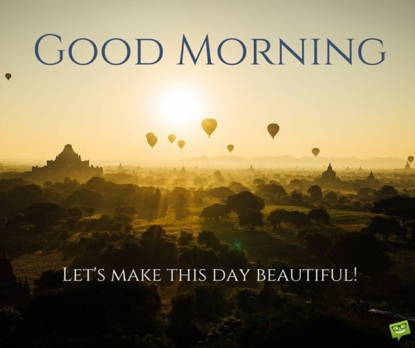 Lets Make This Day Beautiful-wg017154