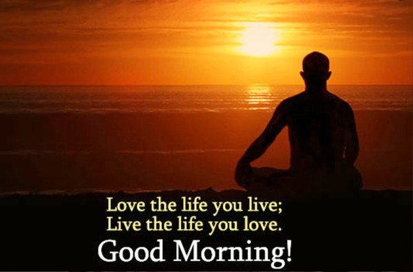 Love The Life You Live-wg01376