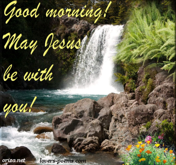 May Jesus Be With You - Good Morning-wg017161