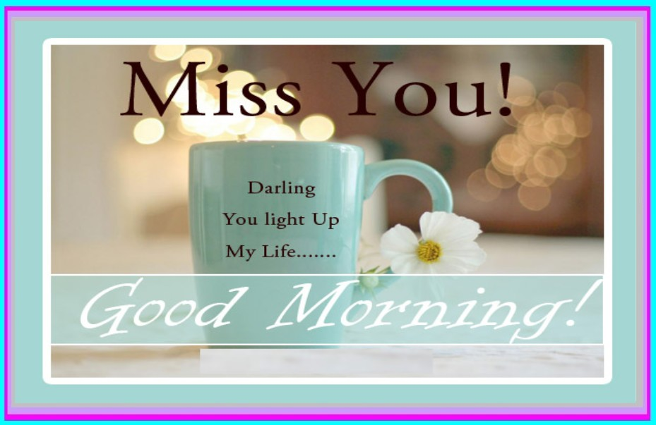 Miss You Darling Good Morning