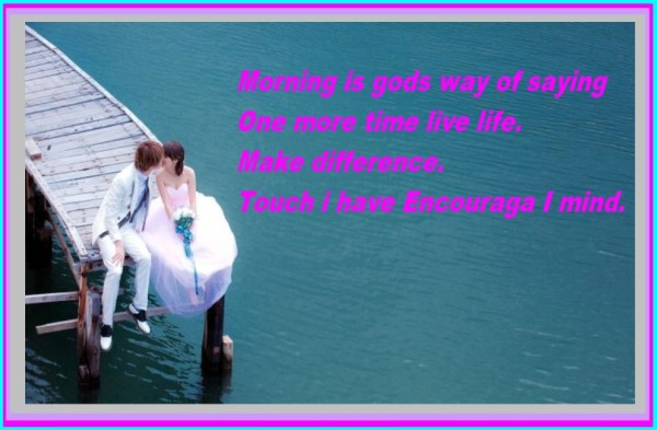 Morning Is Gods Way Of Saying-wg017165