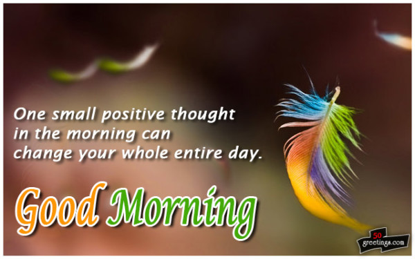 One Smalll Positive Thought In The  Morning-wg01015