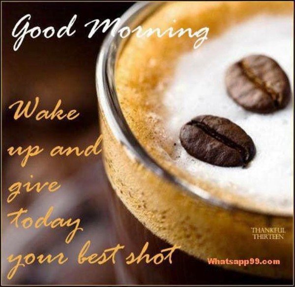 Wake Up And Give Today Your Best-wg01392