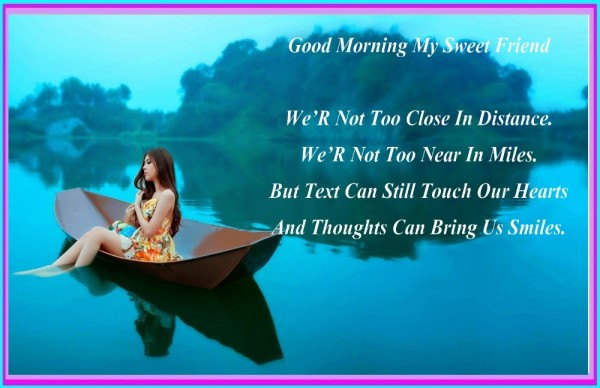We Not Too Close In Distance Good Morning