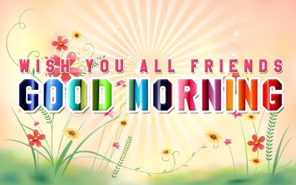 Wish You All Friends Good Morning-wg03438