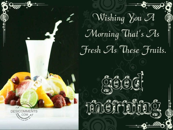 Wishing You A Morning That's As Fresh As These Fruits-wg01685