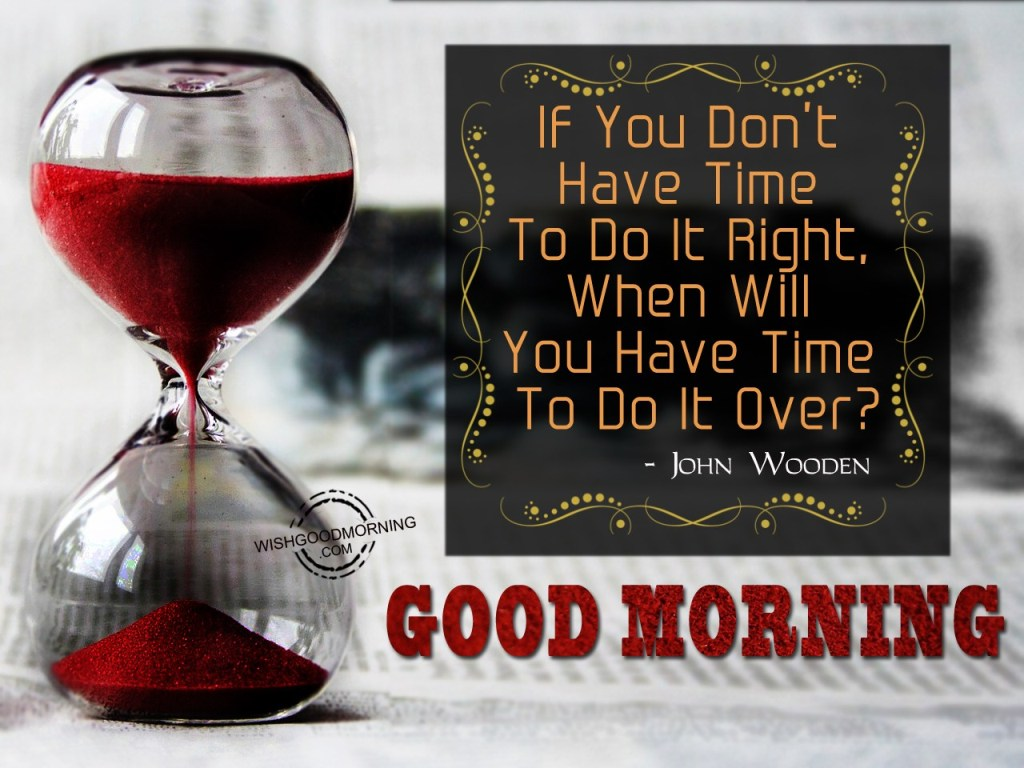 Good Morning Vietnam If You Do : You have time to do it