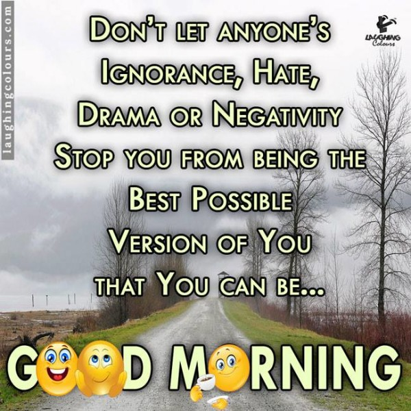 Do Not Let Anyones Ignorance - Good Morning-wg16078