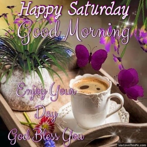Good Morning Wishes On Saturday Pictures Images Page 4