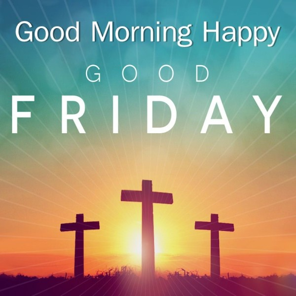 Good Friday - Good Morning-wg11206