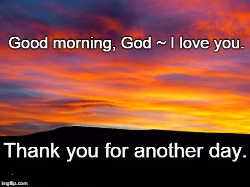 good morning god i love you