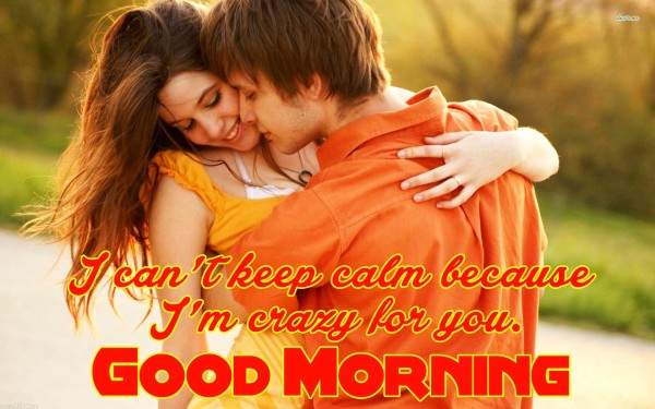 I Am Crazy For You - Good Morning-wg16394