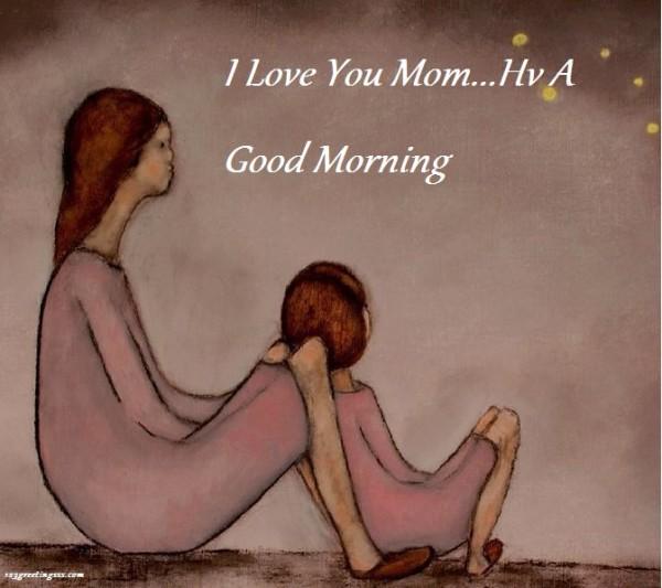 I Love You Mom - Good Morning-wg16414