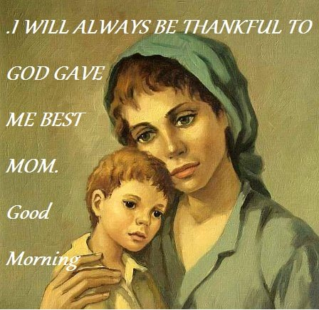 I Will Always Be Thankful To God Good Morning