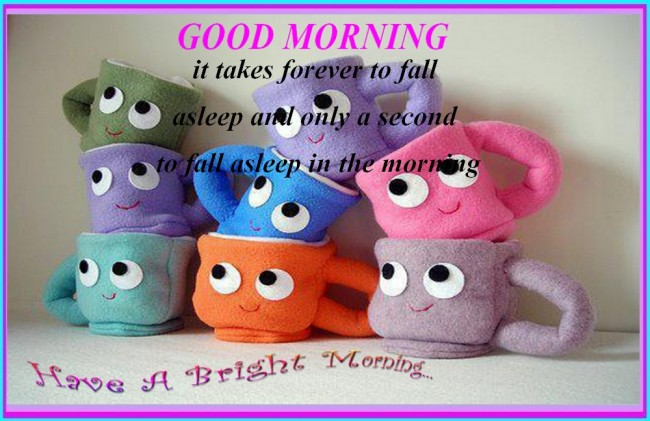 Funny good morning wishes pictures images page 2 it takes forever to fall m4hsunfo