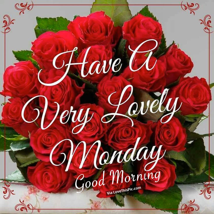 Good Morning My Love Monday : Good morning wishes on monday pictures images