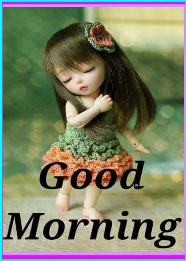 Good Morning Wishes With Dolls Pictures Images
