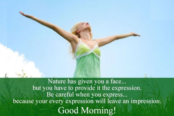 Nature Has Given You A Face - Good Morning-wg16643