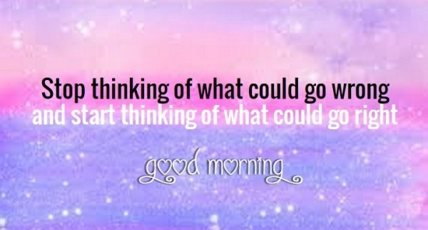 Stop Thinking - Good Morning-wg16700