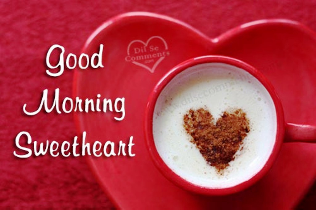 Good Morning Wishes For Sweetheart Pictures, Images - Page 3