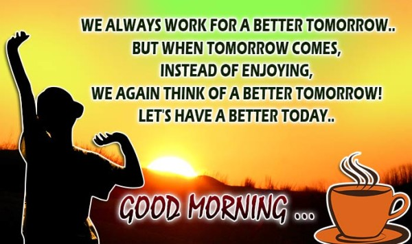 We Always Work For A Better Tomorrow-wg16778