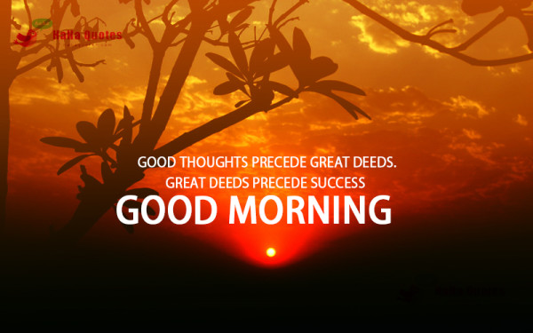 Good Thoughts Precede - Good Morning-wg16294